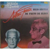 Nelson Ferreira - Meio Século Frevo De Bloco - Volume-1 1980