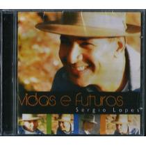 Cd Sérgio Lopes - Vidas E Futuros [bônus Playback]