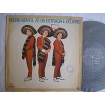 Lp - Pedro Bento, Ze Da Estrada E Celinho /continental /1968