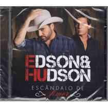 Cd Edson & Hudson - Escândalo De Amor*novo/lacrado/lançament