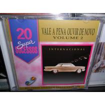 Cd Vale A Pena Ouvir De Novo Internac. Vol2 Frete 7,00 R$
