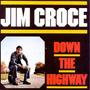 Cd Jim Croce - Down The Highway ( Importado Alemanha )