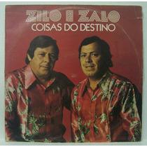 Lp Zilo E Zalo - Coisas Do Destino - 1981 - Chantecler