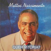 Mattos Nascimento - Cd Quer Vitória Com Playback