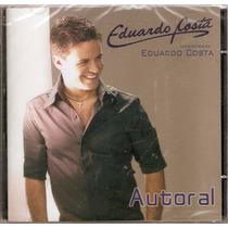 Eduardo Costa - Autoral (cd Original E Lacrado)