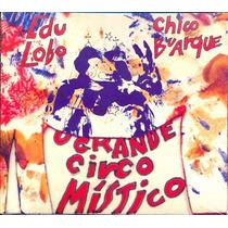 Chico Buarque Edu Lobo Grande Circo Místico 2002 Cd Lacrado