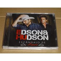 Edson & Hudson Escandalo De Amor Cd Novo E Lacrado