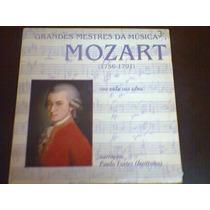Lp Grandes Mestres Da Música Mozart, Sua Vida Sua Obra