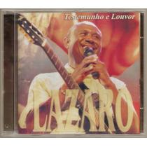 Lazaro Cd Testemunho E Louvor Novo Frete R$ 7,10
