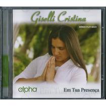 Cd Giselli Cristina - Em Tua Presença [bônus Playback]