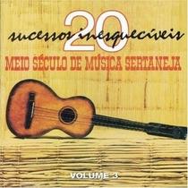 Cd 20 Sucessos Inesquecíveis Meio Século De Música Sertaneja