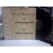 Lp - Nico Rezende Jogos De Amor E Dor - Frete 10,00