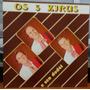 Os 3 Xirus - Os 3 Xirus E Seu Dodói - 1988(lp Zerado)