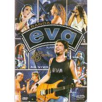 Dvd Banda Eva - 25 Anos Ao Vivo - Novo***