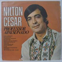 Lp Nilton Cesar - Professor Apaixonado - 1976 - Phonodisc