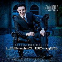 Kit Cd + Play-back Leandro Borges Pelo Reino De Deus Lacrado