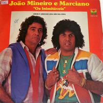 Vinil / Lp - João Mineiro E Marciano - Os Inimitáveis - 1984