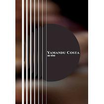 Dvd Yamandu Costa Ao Vivo (2005) - Novo Lacrado Original