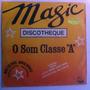 Lp Raro Magic Discoteque O Som Classe A Dance Euro Pop Tecno