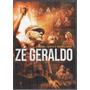 Dvd - Zé Geraldo - Cidadão: Trinta E Poucos Anos - Lacrado