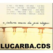Cd - A Palavra Acesa De Jose Chagas - Fagner E Zeca Baleiro