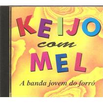 Cd Banda Keijo Com Mel - Banda Jovem Do Forro -c Flavio Jose