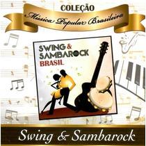 Cd Coleção Música Popular Brasileira - Swing & Sambarock
