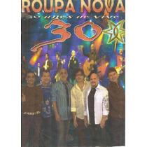 Dvd - Roupa Nova 30 Anos