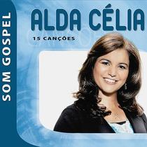 Cd Alda Célia - Som Gospel (original E Lacrado)
