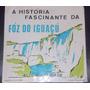Compacto Vinil- A História Fascinante Da Foz Do Iguaçu