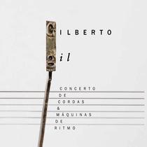 Cd Gilberto Gil Concerto De Cordas Máquinas De Ritmo Lacrado