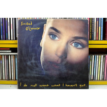Sinead O Connor I Do Not Want What I Havent Disco Vinil Lp