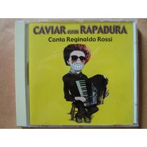 Caviar Com Rapadura- Cd Canta Reginaldo Rossi- 2000- Zerado!