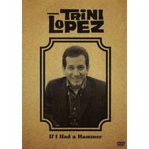 Trini Lopez - If I Had A Hammer - Dvd - Frete Gráis