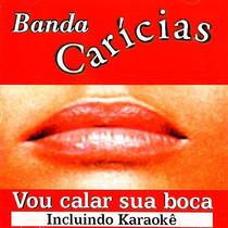 Cd Banda Caricias Vou Calar Sua Boca Original + Frete Grátis
