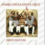 Samba Chula De Santa Cruz E Fred Dantas - Samba-de-roda - Cd