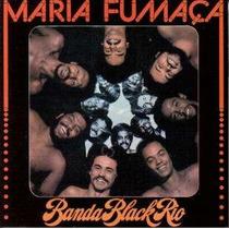 Cd Banda Black Rio - Maria Fumaca