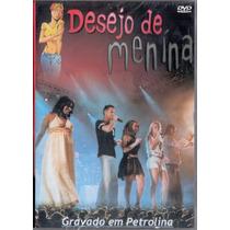 Dvd Desejo De Menina - Gravado Em Petrolina - Novo***