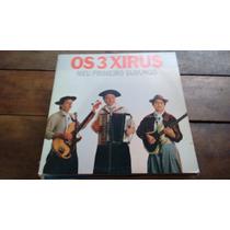 Lp Os Tres Xirus (gaúcho)