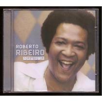 Cd Roberto Ribeiro - Sempre - Lacrado - Frete Grátis