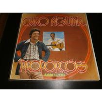 Lp Cyro Aguiar, Proporções, Disco Vinil C/ Encarte, 1977