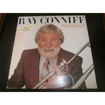 Lp Ray Conniff - Fantástico, Disco Vinil, Ano 1983