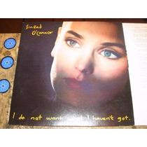 Lp Sinead Oconnor - I Do Not Want What I (1990) C/ Encarte