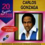 Cd Carlos Gonzaga - 20 Super Sucessos / Frete Gratis