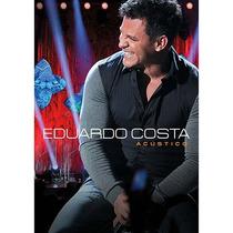 Eduardo Costa - Acústico - Dvd Original Novo Lacrado