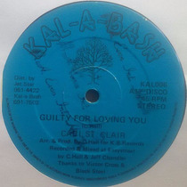 Carl St Clair Guilty For Loving You 12