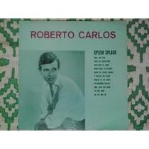 Lp Vinil Roberto Carlos Splish Splash Cbs