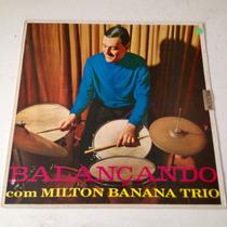 Milton Banana Trio - Vinil Jazz Blues Bossa Nova Cantor Mpb