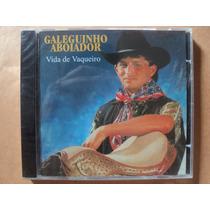 Galeguinho Aboiador- Cd Vida De Vaqueiro- 1992- Lacrado!