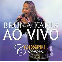 Cd Bruna Karla Gospel Collection Ao Vivo - Novo Lacrado